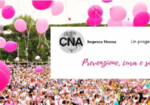 """Accordo tra CNA Impresa Donna, CNA Professioni e Komen. Conferenza """"L'impresa della vita"""" 18 maggio 2019 ore 11 a Roma"""