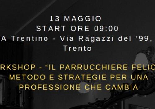 """CNA Trentino. Workshop """"Il parrucchiere felice - Metodo e strategie per una professione che cambia"""". Lunedì 13 maggio ore 9. Partecipa!"""