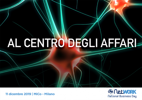 Per creare la tua rete d'affari non servono mesi di incontri. Basta una sola giornata: l'11 dicembre a Milano, con CNA NetWork. Iscriviti